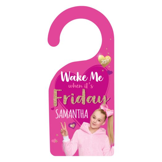 JoJo Siwa Wake Me When It's Friday Door Hanger
